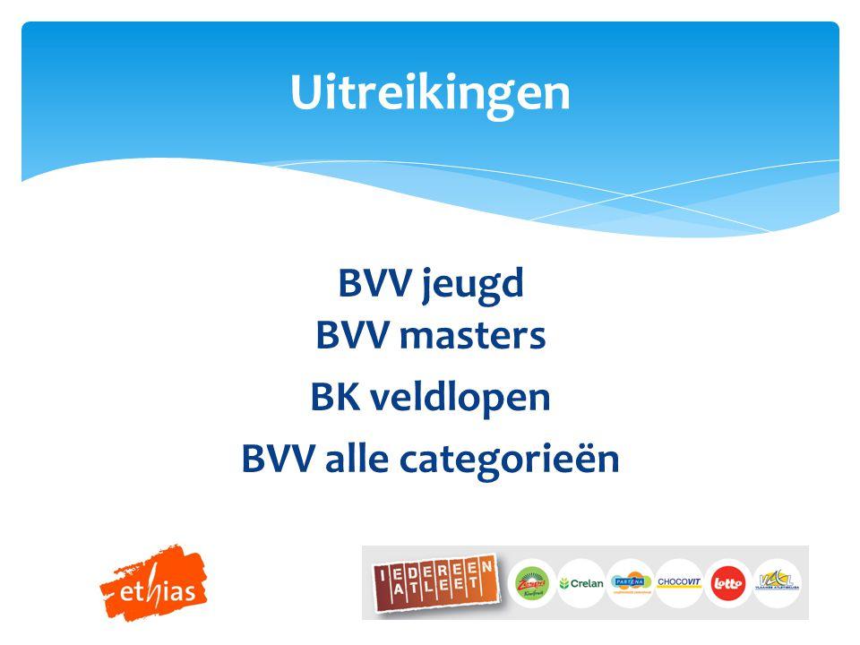 BVV jeugd BVV masters BK veldlopen BVV alle categorieën Uitreikingen