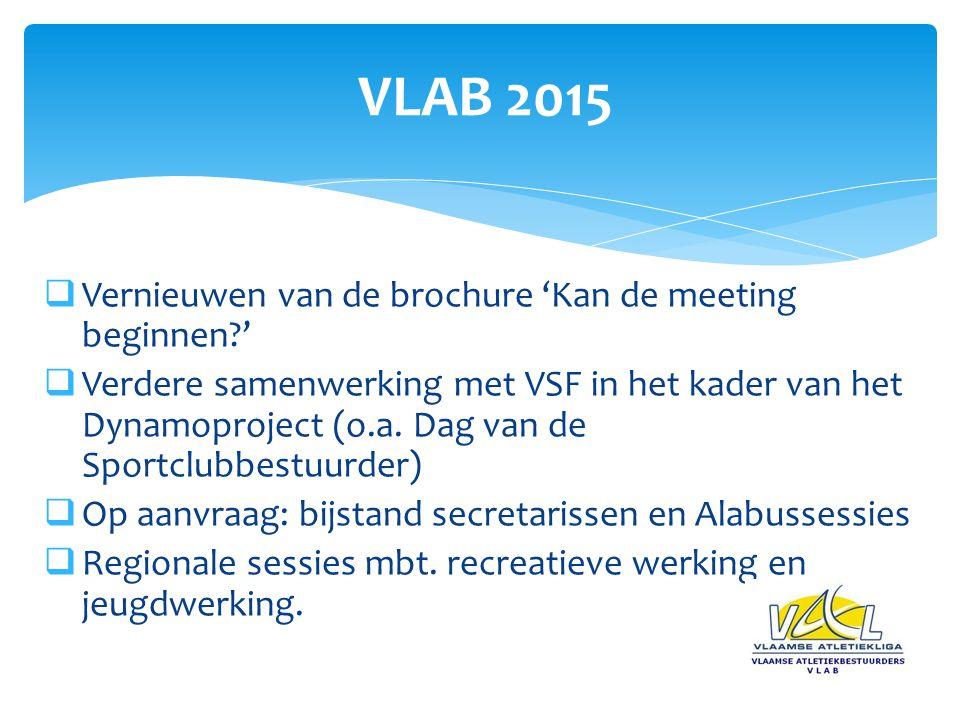  Vernieuwen van de brochure 'Kan de meeting beginnen '  Verdere samenwerking met VSF in het kader van het Dynamoproject (o.a.