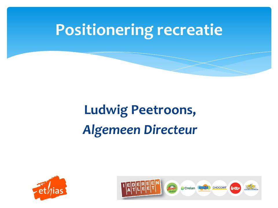 Ludwig Peetroons, Algemeen Directeur Positionering recreatie