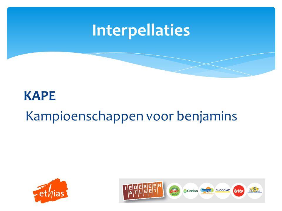 KAPE Kampioenschappen voor benjamins Interpellaties