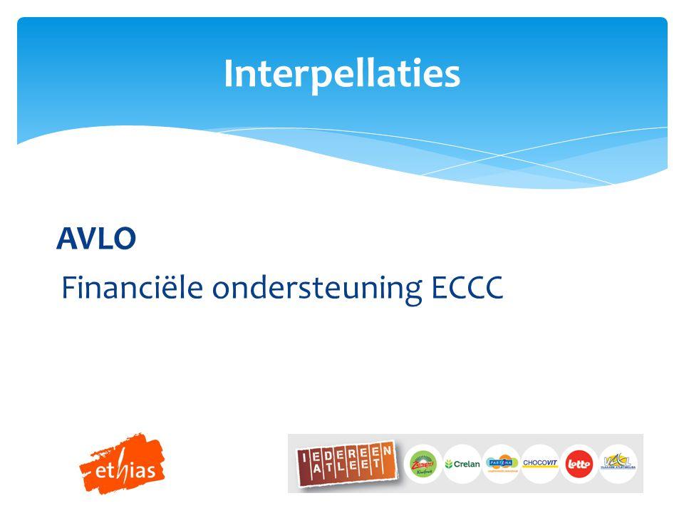 AVLO Financiële ondersteuning ECCC Interpellaties