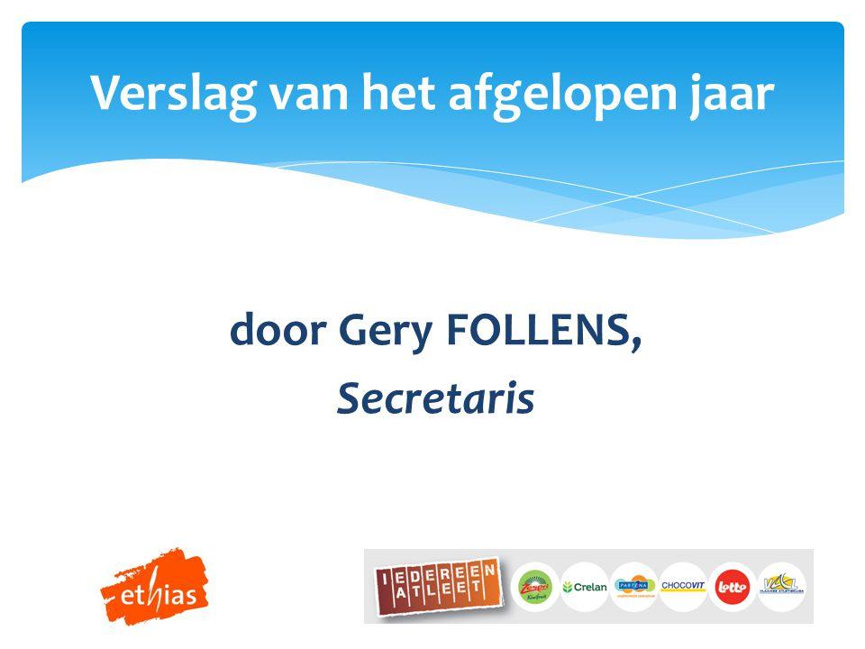 door Gery FOLLENS, Secretaris Verslag van het afgelopen jaar