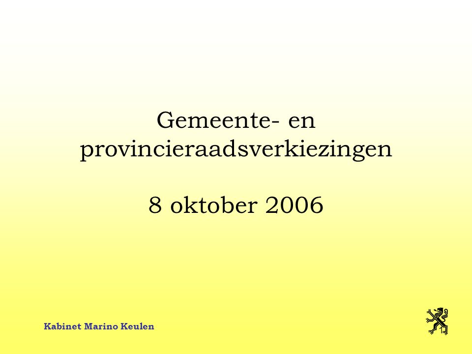 Kabinet Marino Keulen 2 Situering kiesdecreet  De bijzondere wet van 13 juli 2001 maakte Vlaanderen bevoegd voor de organisatie van de lokale en provinciale verkiezingen.