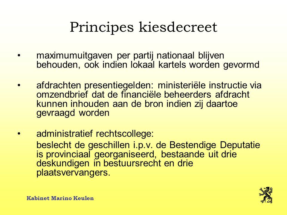 Kabinet Marino Keulen 12 Principes kiesdecreet maximumuitgaven per partij nationaal blijven behouden, ook indien lokaal kartels worden gevormd afdrach