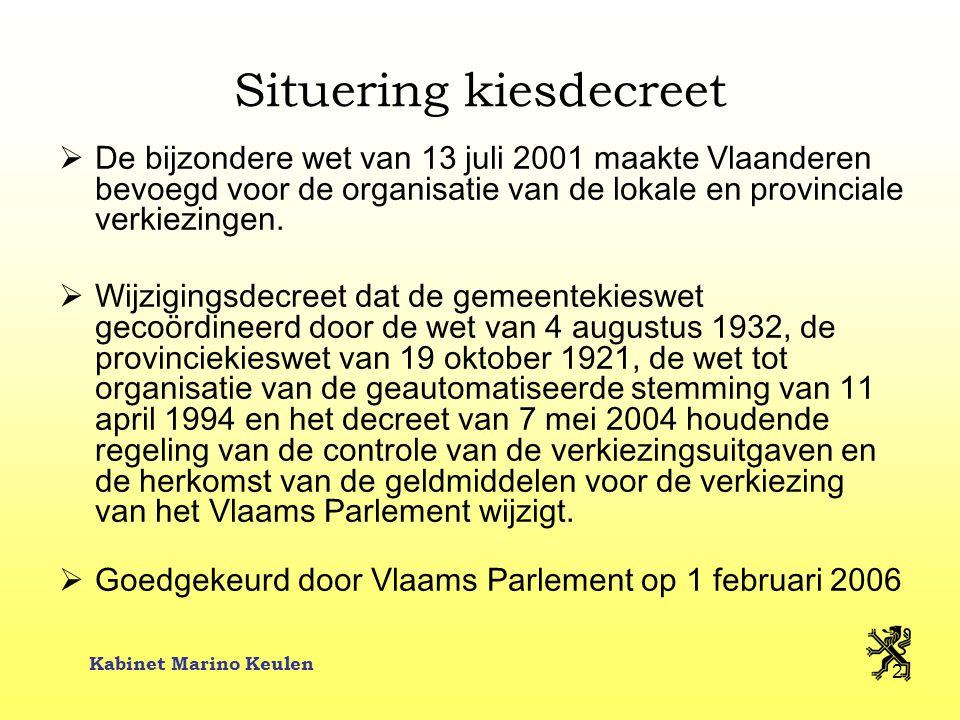 Kabinet Marino Keulen 2 Situering kiesdecreet  De bijzondere wet van 13 juli 2001 maakte Vlaanderen bevoegd voor de organisatie van de lokale en prov