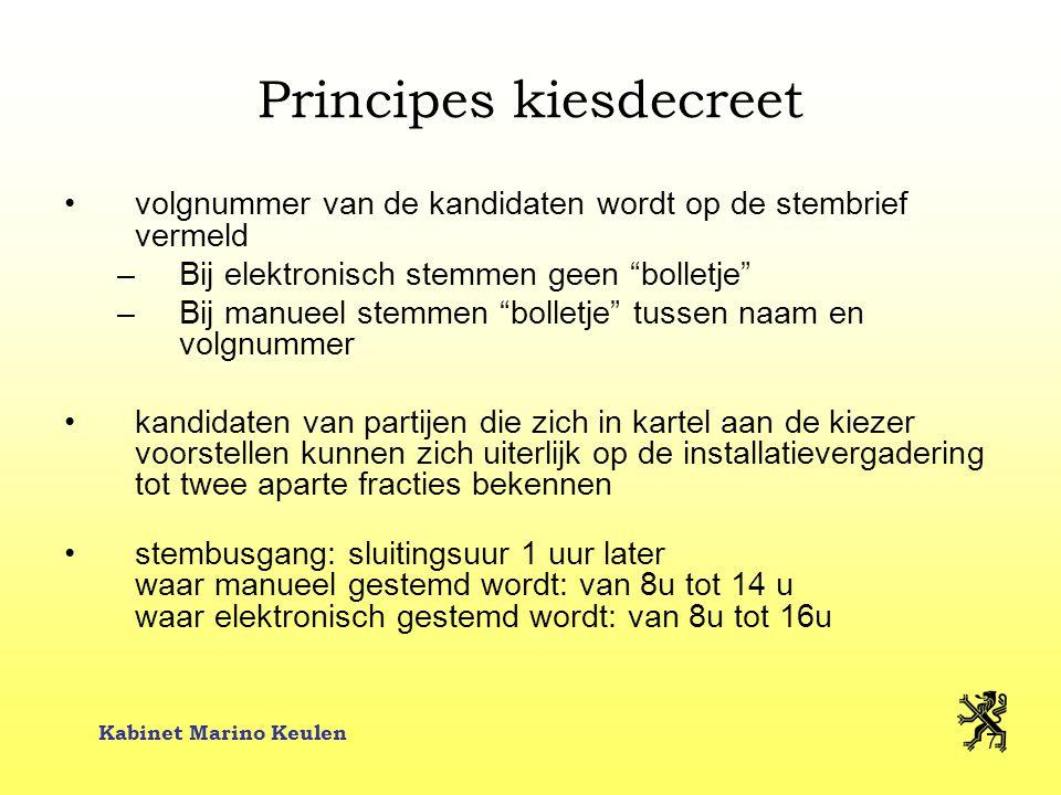 """Kabinet Marino Keulen 7 Principes kiesdecreet volgnummer van de kandidaten wordt op de stembrief vermeld –Bij elektronisch stemmen geen """"bolletje"""" –Bi"""