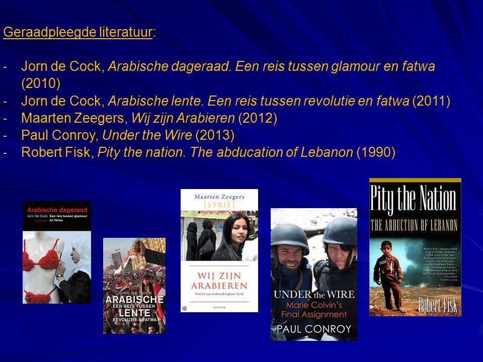 Geraadpleegde literatuur: - Jorn de Cock, Arabische dageraad. Een reis tussen glamour en fatwa (2010) - Jorn de Cock, Arabische lente. Een reis tussen