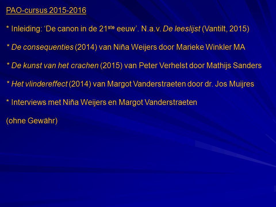 PAO-cursus 2015-2016 * Inleiding: 'De canon in de 21 ste eeuw'. N.a.v. De leeslijst (Vantilt, 2015) * De consequenties (2014) van Niña Weijers door Ma