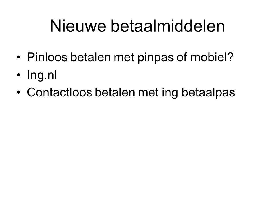 Nieuwe betaalmiddelen Pinloos betalen met pinpas of mobiel? Ing.nl Contactloos betalen met ing betaalpas