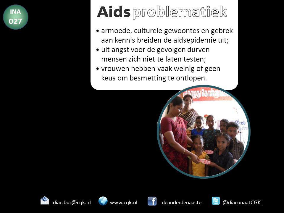 armoede, culturele gewoontes en gebrek aan kennis breiden de aidsepidemie uit; uit angst voor de gevolgen durven mensen zich niet te laten testen; vro