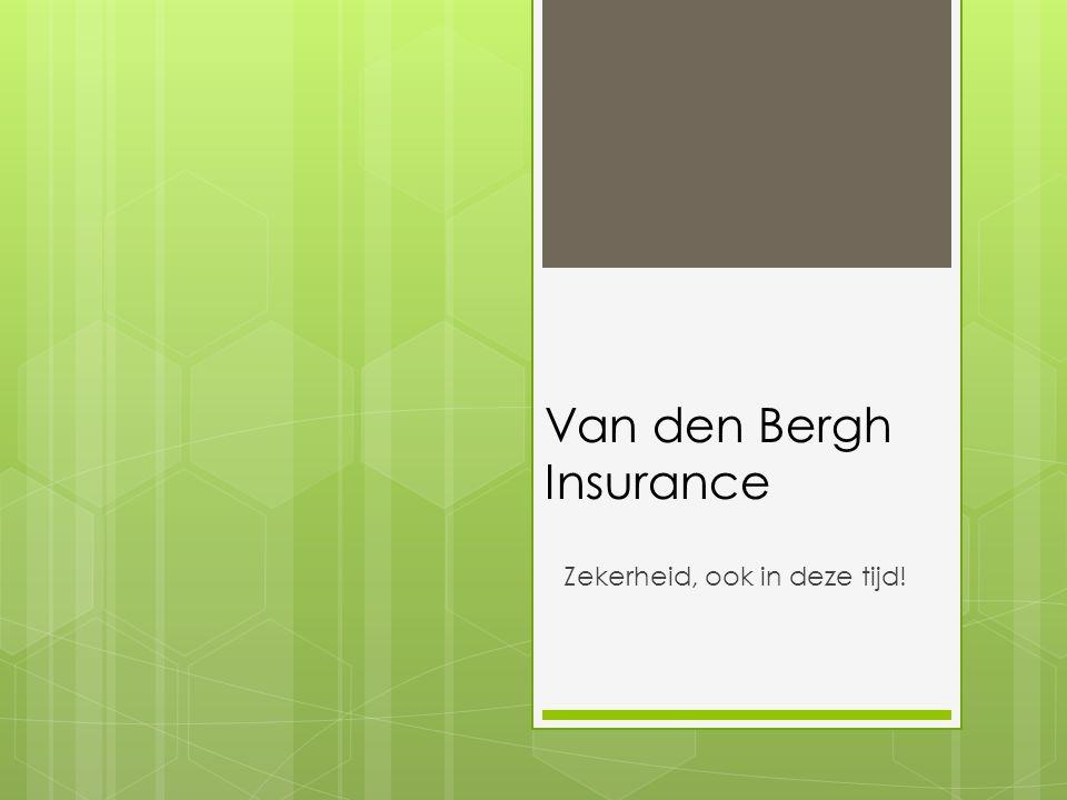 Van den Bergh Insurance Zekerheid, ook in deze tijd!