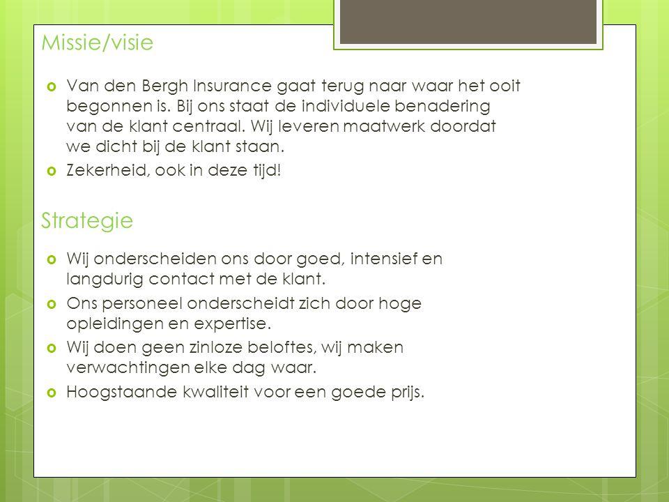 Missie/visie  Van den Bergh Insurance gaat terug naar waar het ooit begonnen is. Bij ons staat de individuele benadering van de klant centraal. Wij l
