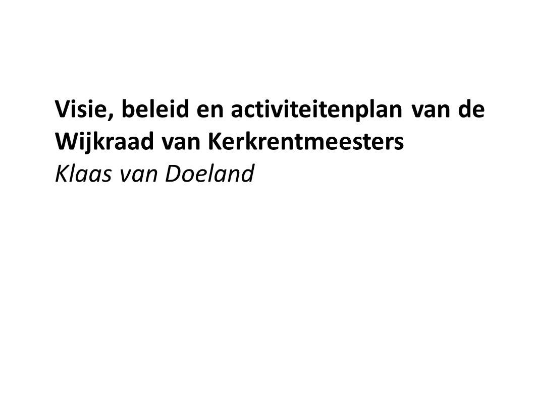 Visie, beleid en activiteitenplan van de Wijkraad van Kerkrentmeesters Klaas van Doeland