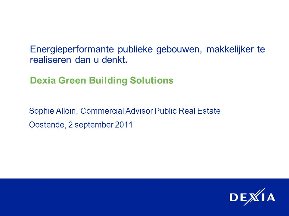 Energieperformante publieke gebouwen, makkelijker te realiseren dan u denkt.