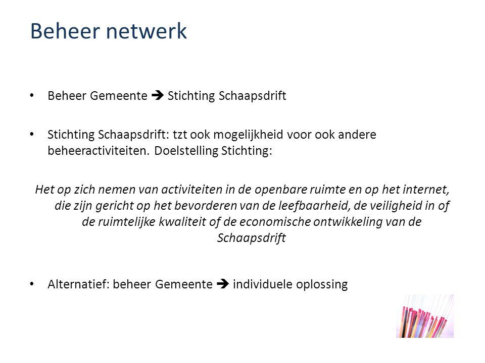 Beheer netwerk Beheer Gemeente  Stichting Schaapsdrift Stichting Schaapsdrift: tzt ook mogelijkheid voor ook andere beheeractiviteiten.