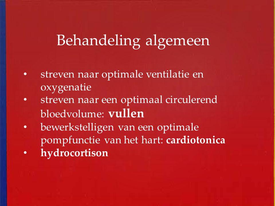 Behandeling algemeen streven naar optimale ventilatie en oxygenatie streven naar een optimaal circulerend bloedvolume: vullen bewerkstelligen van een