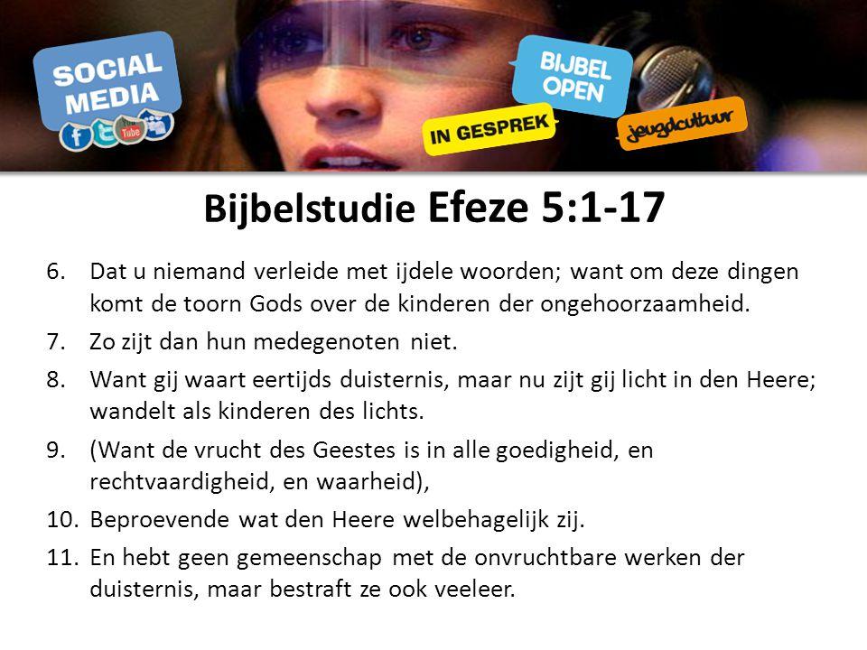 6.Dat u niemand verleide met ijdele woorden; want om deze dingen komt de toorn Gods over de kinderen der ongehoorzaamheid.