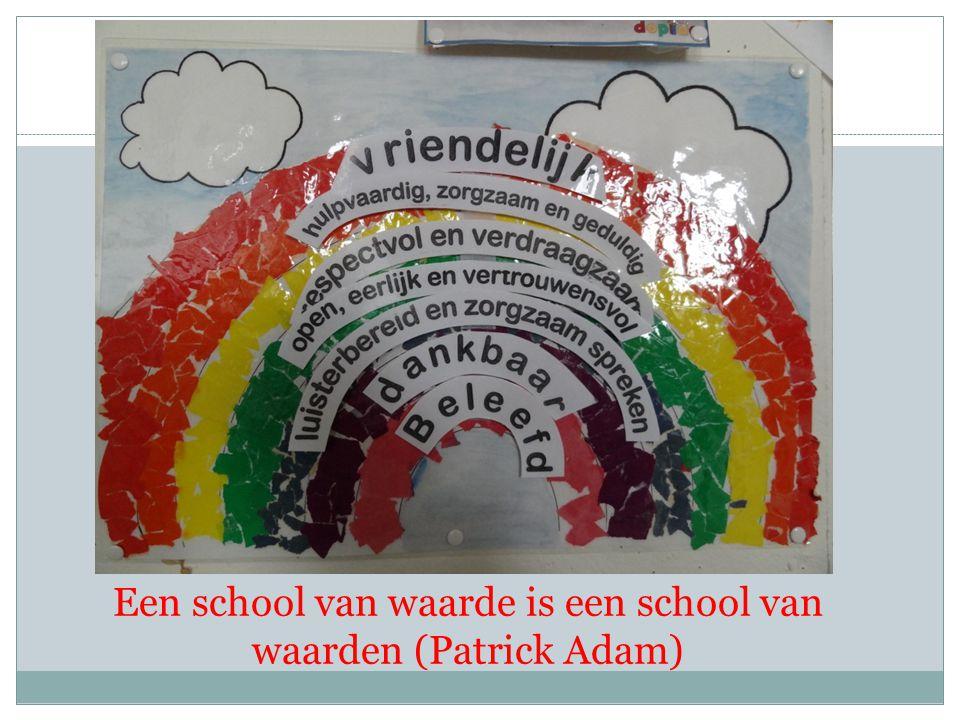 Een school van waarde is een school van waarden (Patrick Adam)
