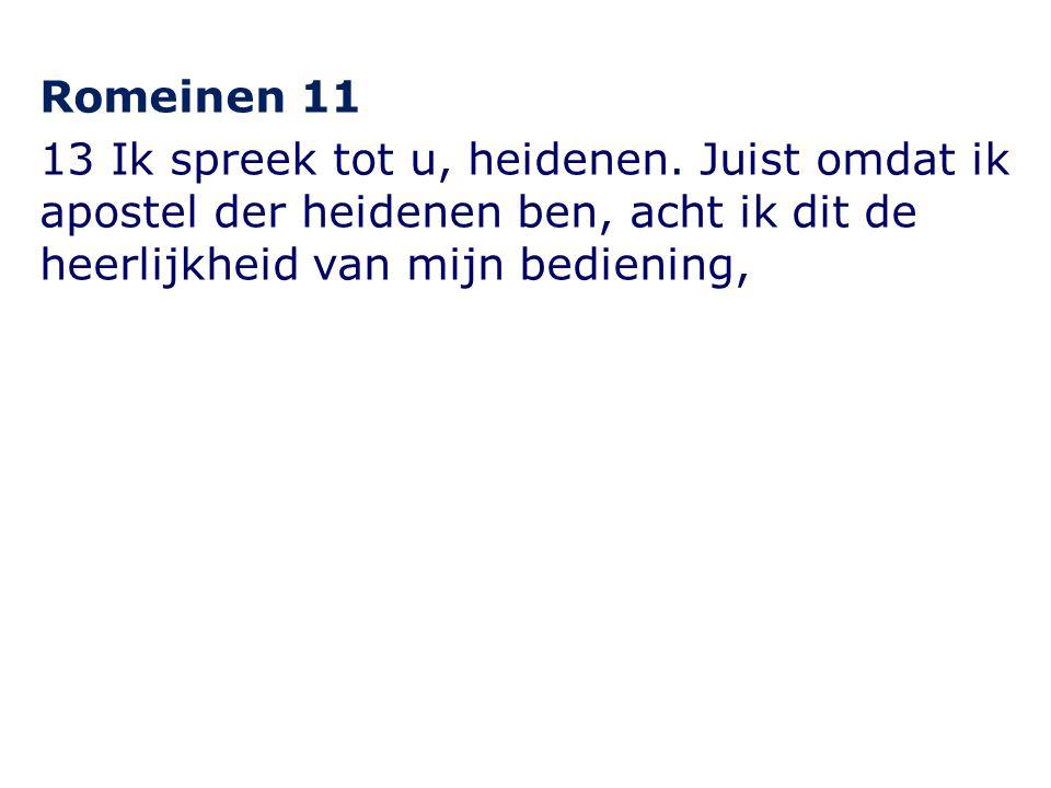 Romeinen 11 13 Ik spreek tot u, heidenen.