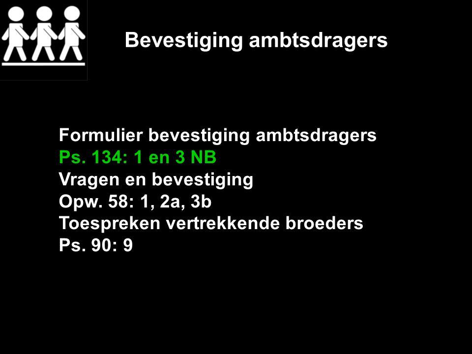 Bevestiging ambtsdragers Formulier bevestiging ambtsdragers Ps.