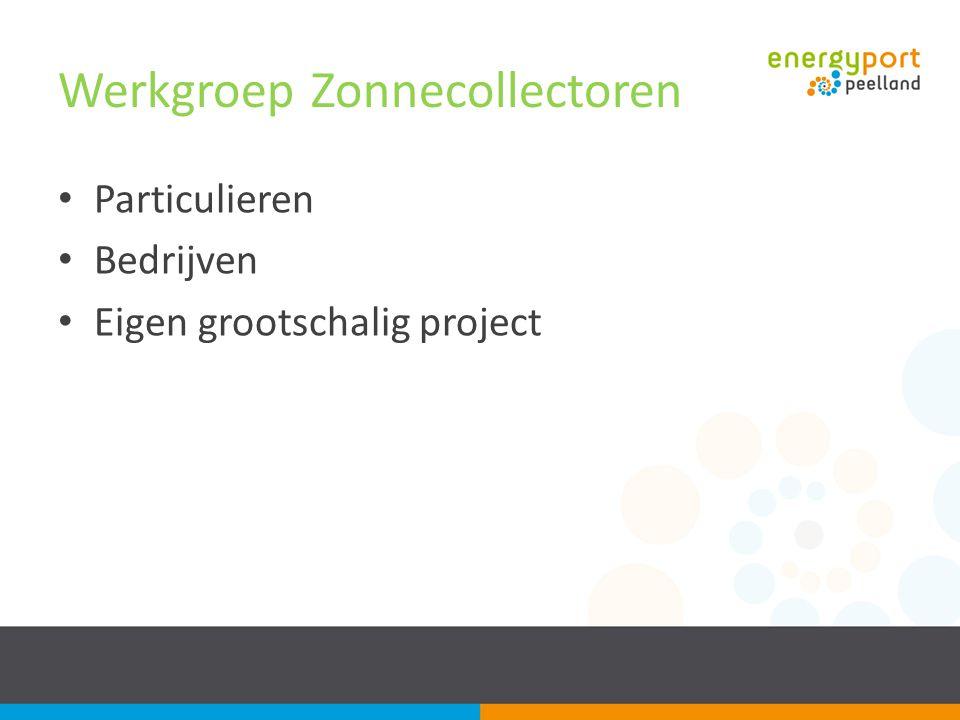 Werkgroep Zonnecollectoren Particulieren Bedrijven Eigen grootschalig project