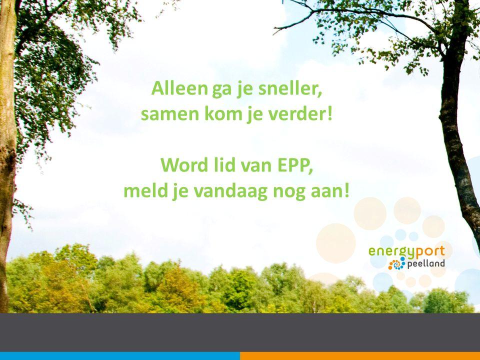 Alleen ga je sneller, samen kom je verder! Word lid van EPP, meld je vandaag nog aan!