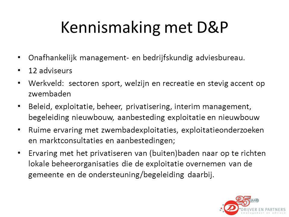 Kennismaking met D&P Onafhankelijk management- en bedrijfskundig adviesbureau.