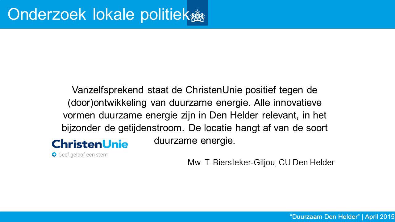 Vanzelfsprekend staat de ChristenUnie positief tegen de (door)ontwikkeling van duurzame energie. Alle innovatieve vormen duurzame energie zijn in Den