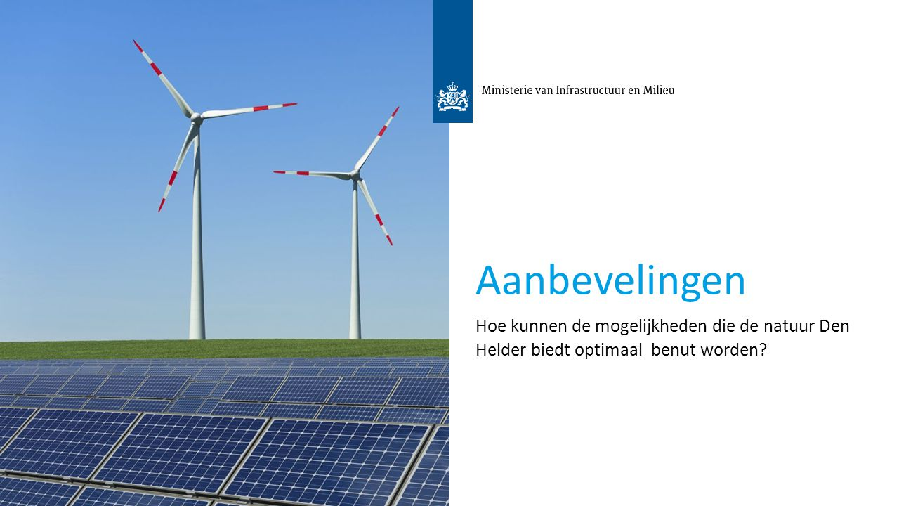 3 Aanbevelingen Hoe kunnen de mogelijkheden die de natuur Den Helder biedt optimaal benut worden?