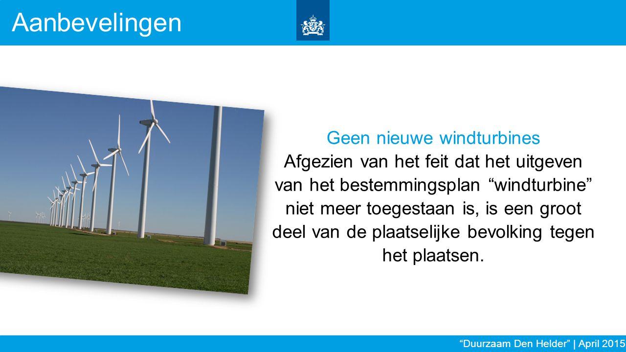 """Geen nieuwe windturbines Afgezien van het feit dat het uitgeven van het bestemmingsplan """"windturbine"""" niet meer toegestaan is, is een groot deel van d"""