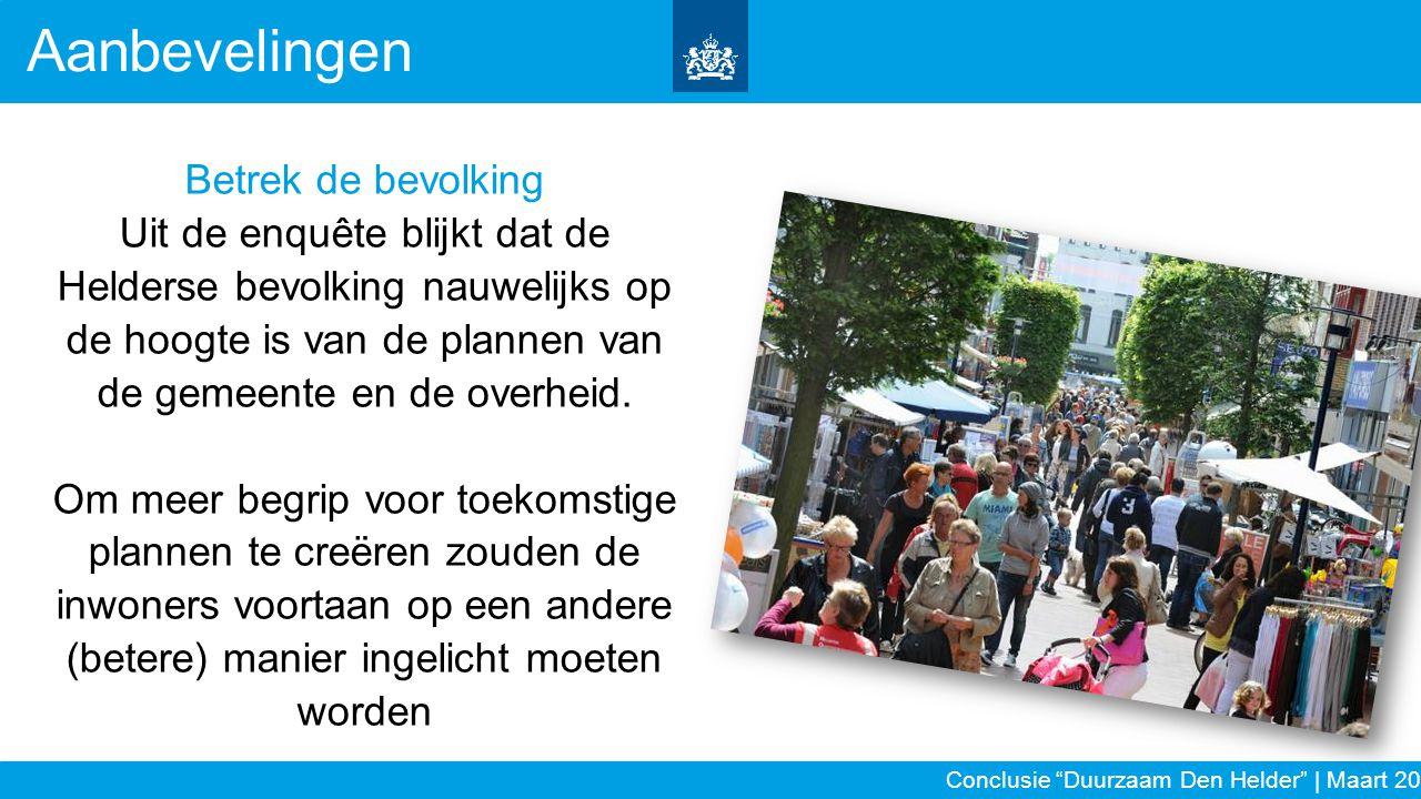Betrek de bevolking Uit de enquête blijkt dat de Helderse bevolking nauwelijks op de hoogte is van de plannen van de gemeente en de overheid. Om meer