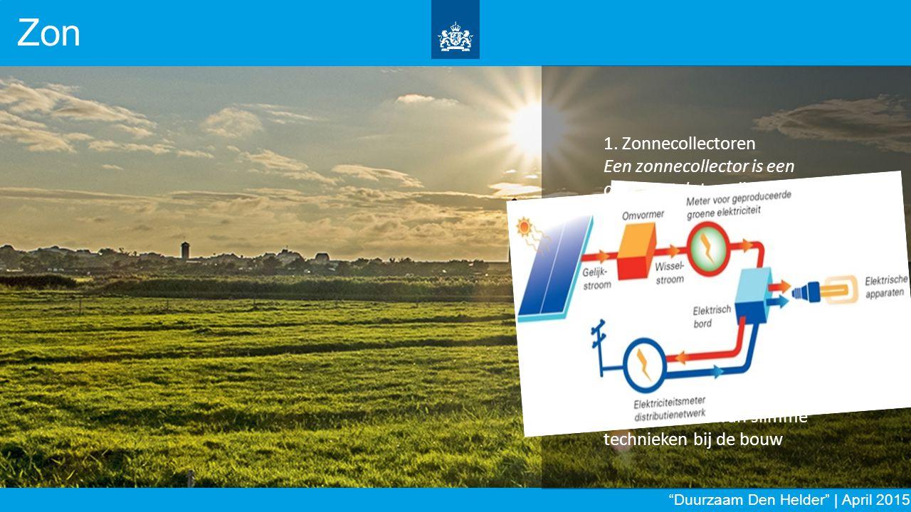 1. Zonnecollectoren Een zonnecollector is een apparaat dat zonlicht omzet in warmte. 2. Zonnepanelen Een paneel (PV-paneel) dat zonnestraling omzet in