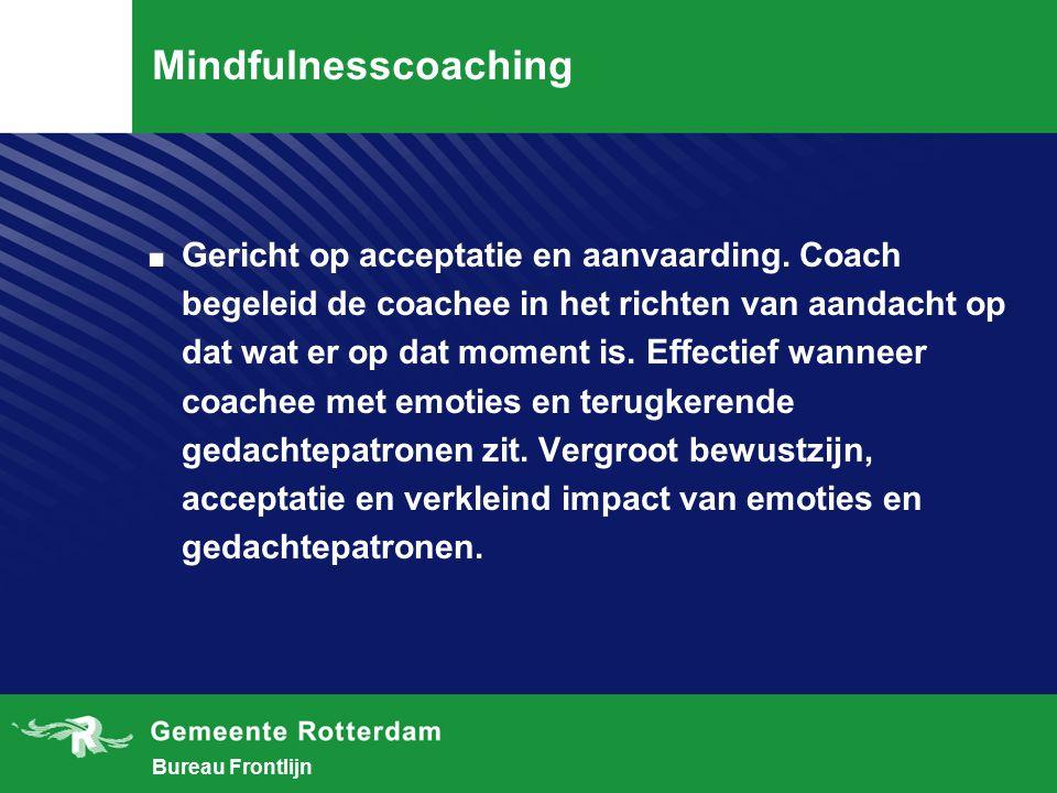 Bureau Frontlijn Mindfulnesscoaching.Gericht op acceptatie en aanvaarding.