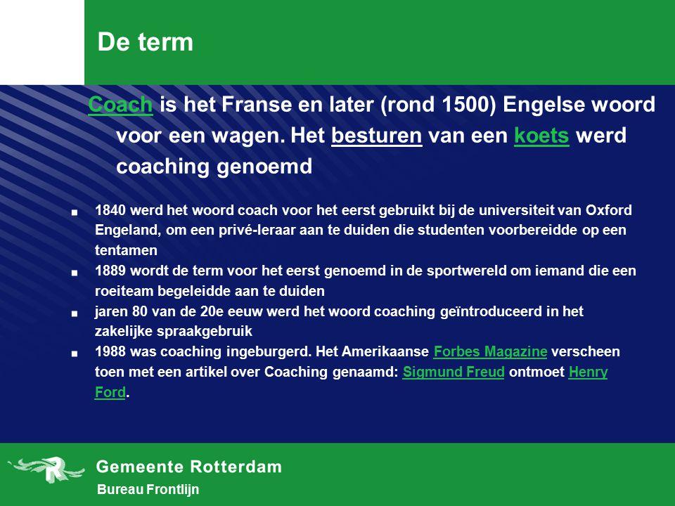 Bureau Frontlijn De term CoachCoach is het Franse en later (rond 1500) Engelse woord voor een wagen.