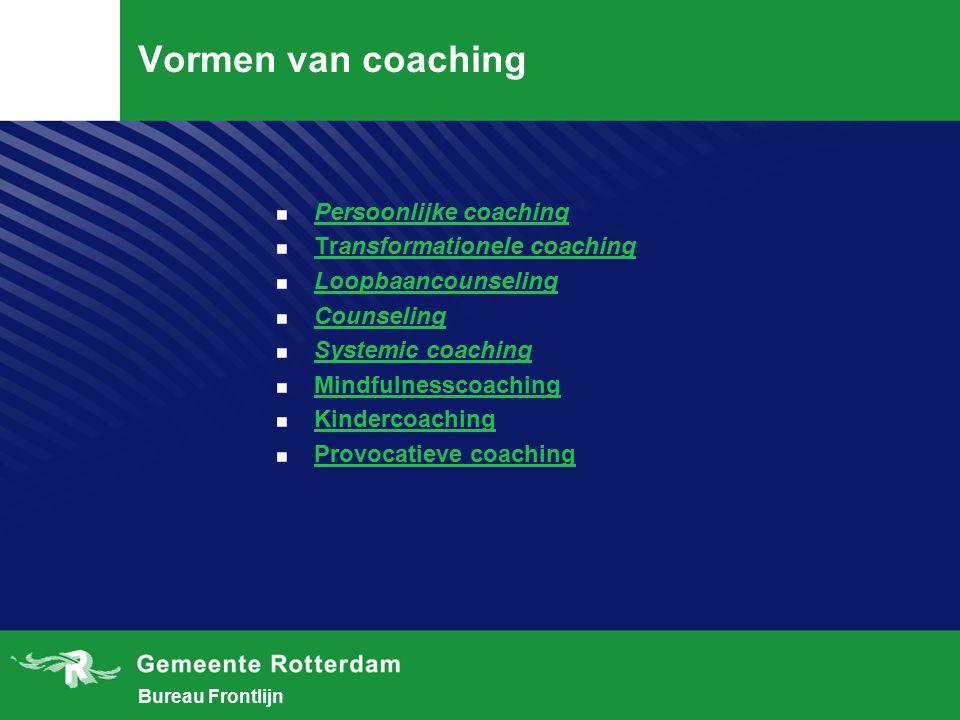 Bureau Frontlijn Vormen van coaching.Persoonlijke coaching Persoonlijke coaching.