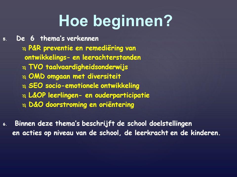 5. 5. De 6 thema's verkennen   P&R preventie en remediëring van ontwikkelings- en leerachterstanden   TVO taalvaardigheidsonderwijs   OMD omgaan