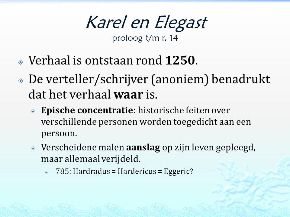 Karel en Elegast proloog t/m r.14  Verhaal is ontstaan rond 1250.