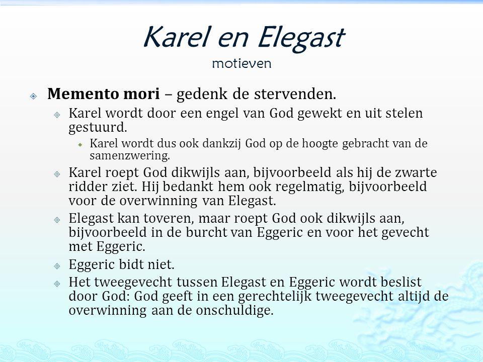 Karel en Elegast motieven  Memento mori – gedenk de stervenden.
