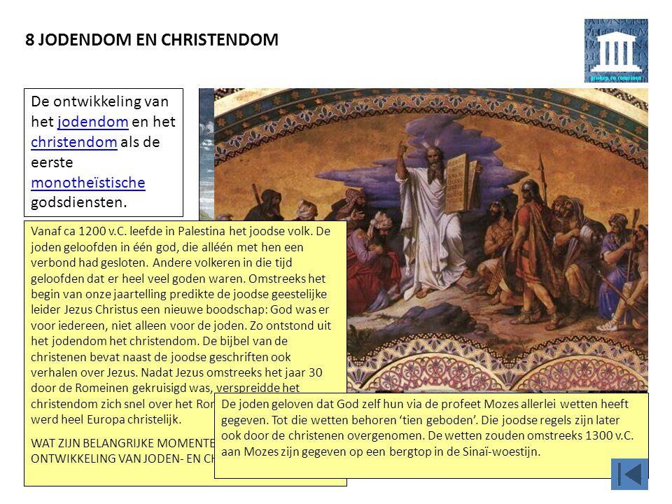 8 JODENDOM EN CHRISTENDOM Omstreeks het jaar 30 werd Jezus door de Romeinen, die toen over Palestina heersten, gekruisigd.