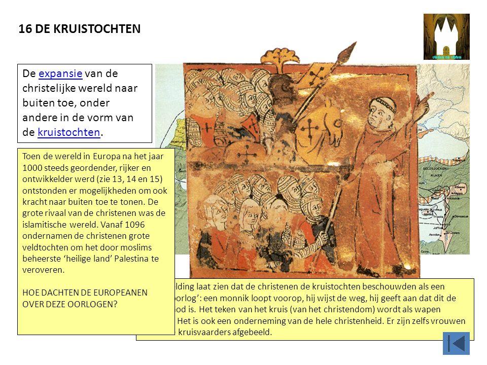 16 DE KRUISTOCHTEN De expansie van de christelijke wereld naar buiten toe, onder andere in de vorm van de kruistochten.expansiekruistochten De afbeeld