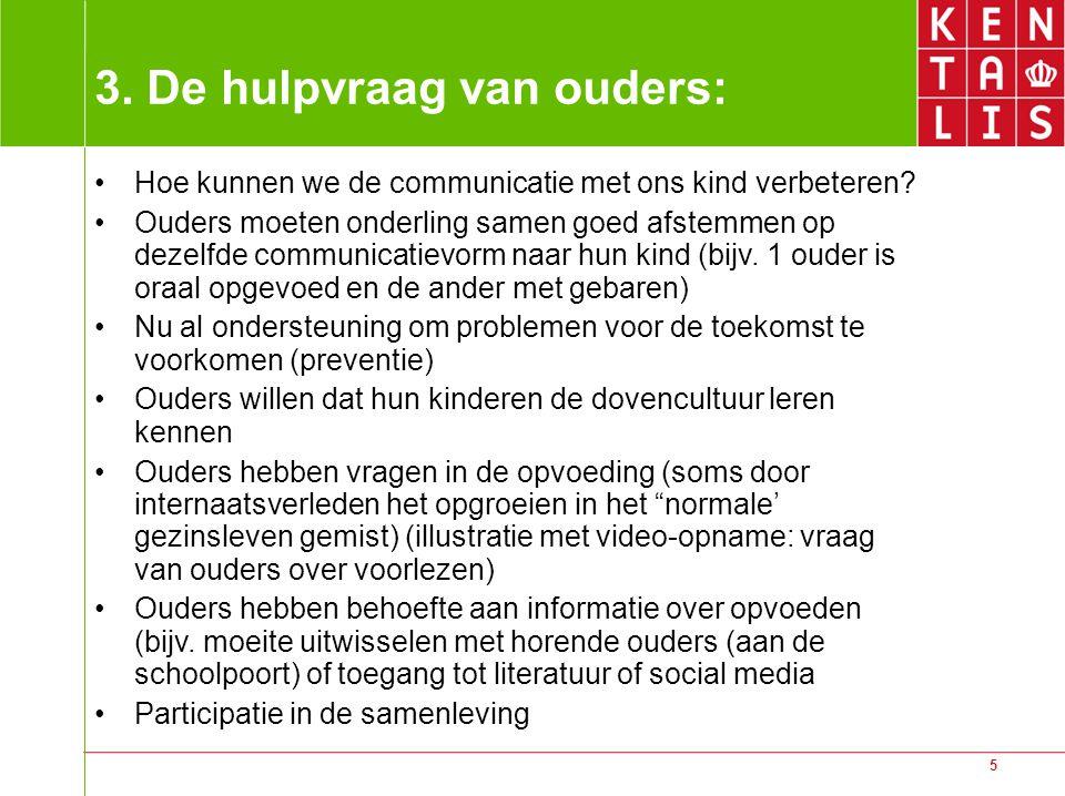 5 3. De hulpvraag van ouders: Hoe kunnen we de communicatie met ons kind verbeteren? Ouders moeten onderling samen goed afstemmen op dezelfde communic