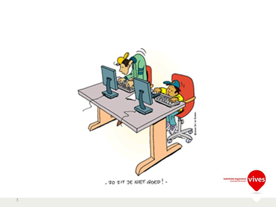 Beeldschermwerk Het beeldscherm scherm: 50 à 70 cm kijkafstand (armlengte) Bovenkant van beeldscherm: maximaal op ooghoogte (en minimaal tot 10 cm eronder) Indien te ver, te laag of te hoog: verlies van natuurlijke kromming van de nek.