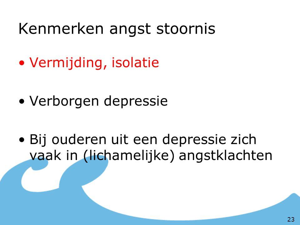 Kenmerken angst stoornis Vermijding, isolatie Verborgen depressie Bij ouderen uit een depressie zich vaak in (lichamelijke) angstklachten 23