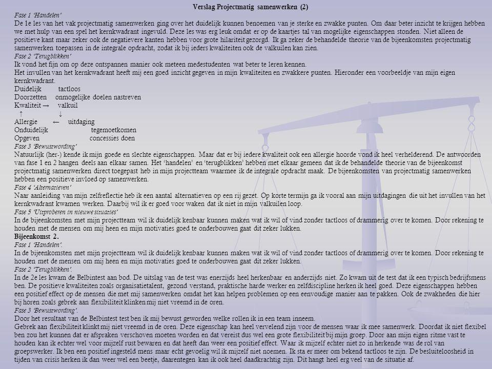 Verslag Projectmatig samenwerken (2) Fase 1 'Handelen' De 1e les van het vak projectmatig samenwerken ging over het duidelijk kunnen benoemen van je s