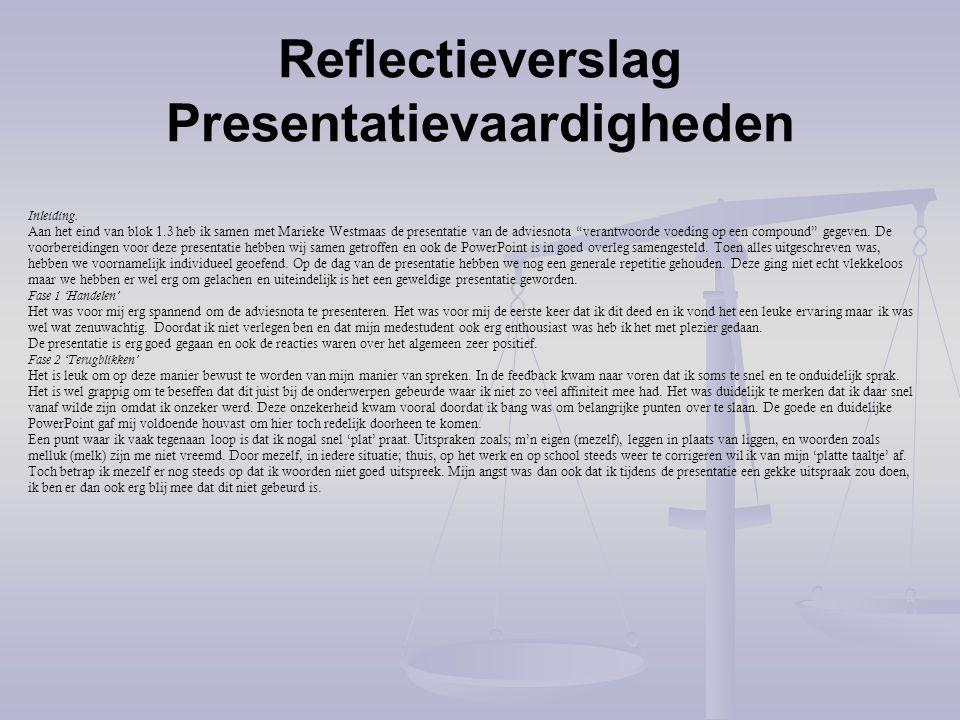 """Inleiding. Aan het eind van blok 1.3 heb ik samen met Marieke Westmaas de presentatie van de adviesnota """"verantwoorde voeding op een compound"""" gegeven"""