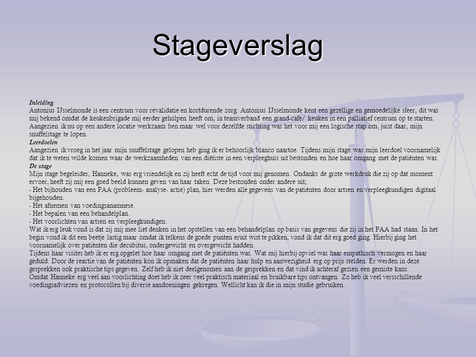 Stageverslag Inleiding Antonius IJsselmonde is een centrum voor revalidatie en kortdurende zorg. Antonius IJsselmonde kent een gezellige en gemoedelij