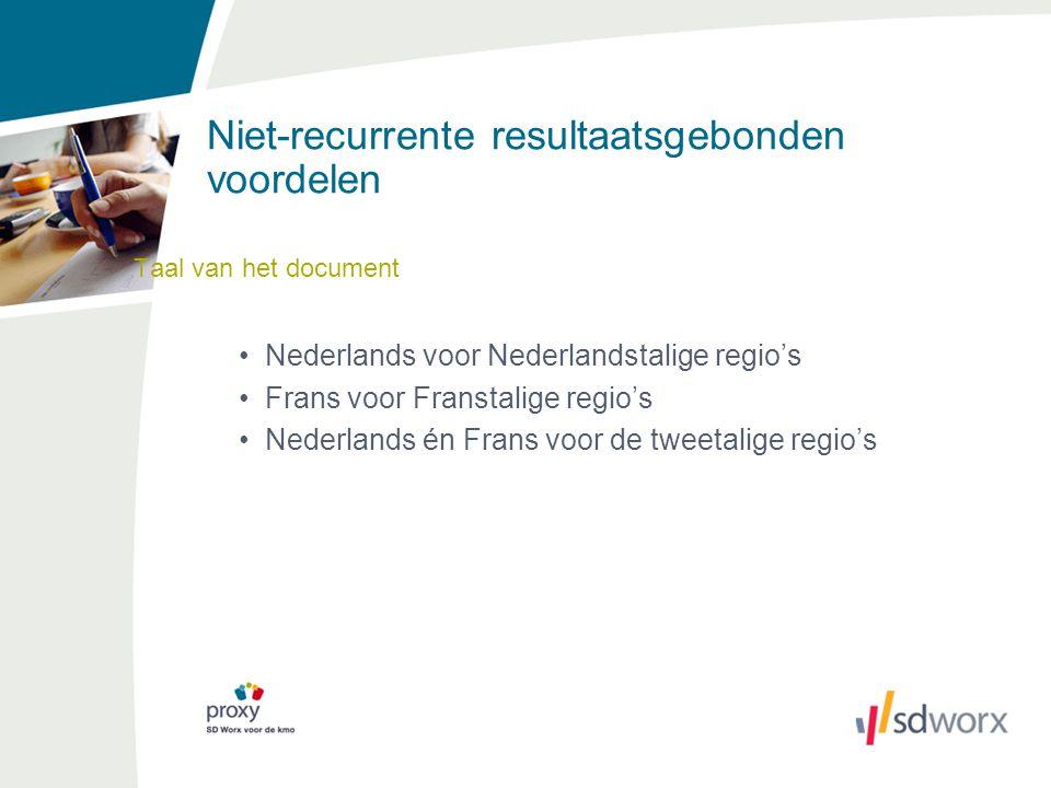 Niet-recurrente resultaatsgebonden voordelen Taal van het document Nederlands voor Nederlandstalige regio's Frans voor Franstalige regio's Nederlands