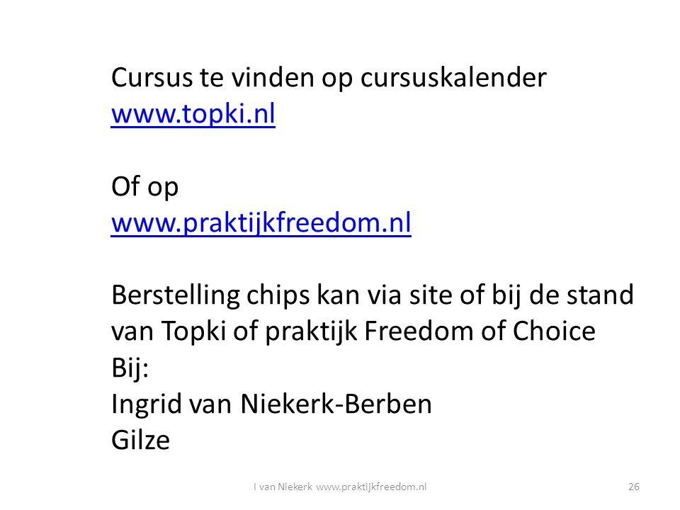 Cursus te vinden op cursuskalender www.topki.nl Of op www.praktijkfreedom.nl Berstelling chips kan via site of bij de stand van Topki of praktijk Free