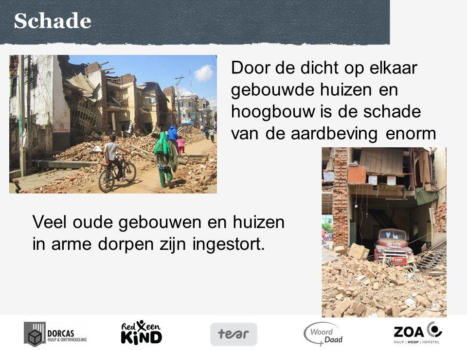 Door de dicht op elkaar gebouwde huizen en hoogbouw is de schade van de aardbeving enorm Schade Veel oude gebouwen en huizen in arme dorpen zijn ingestort.