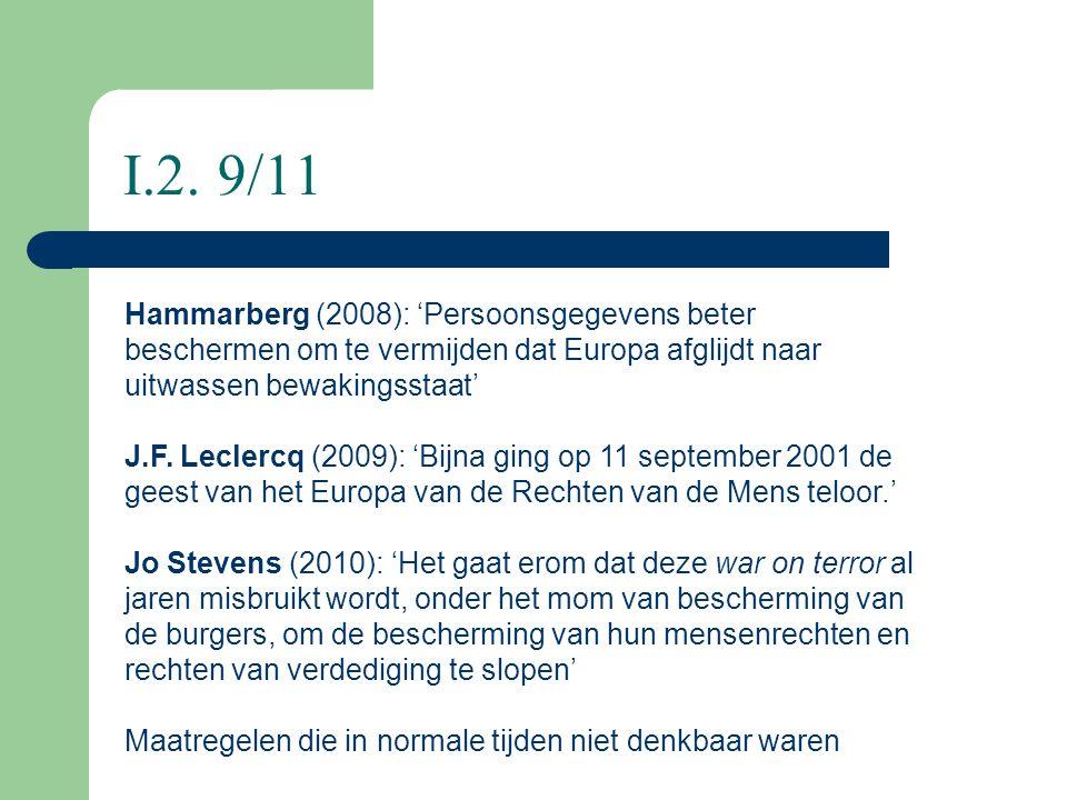 I.2. 9/11 Hammarberg (2008): 'Persoonsgegevens beter beschermen om te vermijden dat Europa afglijdt naar uitwassen bewakingsstaat' J.F. Leclercq (2009